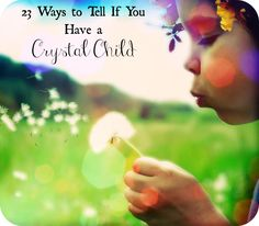 Do you believe you might have a Crystal Child? Find out with 23 signs | GaiamTV
