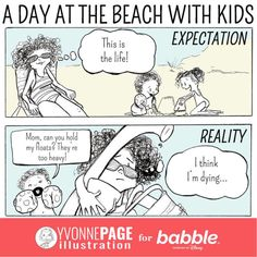 A Day at the Beach with Kids (Parenting Comic by Yvonne Page Illustration for Babble) Love And Logic, Parenting Humor, Disney Family, Entertaining, Activities, Comics, Day, Illustration, Funny