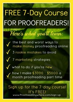 Looking for a way to make money from home? If you are a detailed and thorough person, proofreading might be a great option to explore! Sign up for this free 7-day course on how to get started and make money as a proofreader!