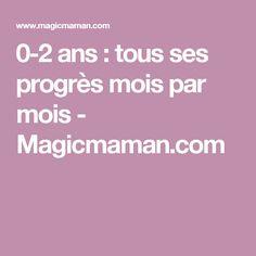 0-2 ans: tous ses progrès mois par mois - Magicmaman.com