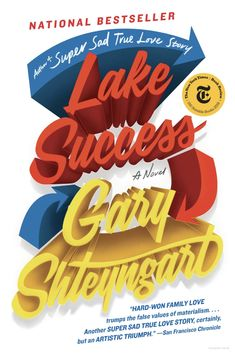 """""""Lake Success"""" - a novel by Gary Shteyngart Lake Success, Hedge Fund Manager, San Francisco Chronicle, Mother Jones, Seattle Times, True Love Stories, Family Love, Used Books, Bestselling Author"""