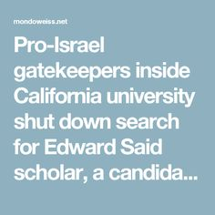 Pro-Israel gatekeepers inside California university shut down search for Edward Said scholar, a candidate says