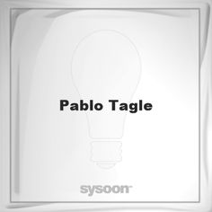 Pablo Tagle: Page about Pablo Tagle #member #website #sysoon #about