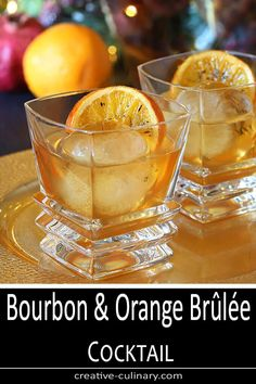 The Bourbon Brûlée is a nice combination of bourbon sherry and ginger liqueur with a brûléed orange on top; a nice garnish but also a sweet treat to eat. via Creative Culinary Non Alcoholic Drinks, Cocktail Drinks, Cocktail Recipes, Beverages, Cocktails, Fancy Drinks, Martinis, Mixed Drinks, Yummy Drinks