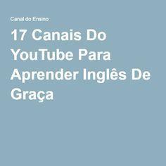 17 Canais Do YouTube Para Aprender Inglês De Graça                                                                                                                                                                                 Mais