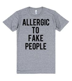Allergic to Fake People
