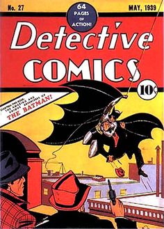 Batman (Detective Comics, first appeared in 1939).