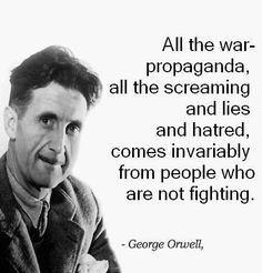 George Orwell [click on the picture for a short video remix and analysis of how modern day works of fiction function as wartime propaganda]