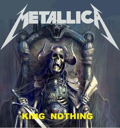 KING NOTHING - Metallica  Where's your Crown?
