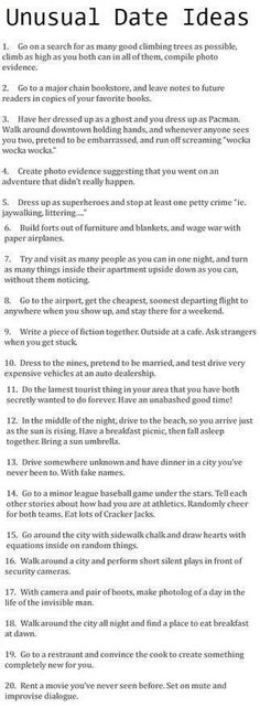 Unusual Ideas for Dates ...don't necessarily like all the ideas but some are great