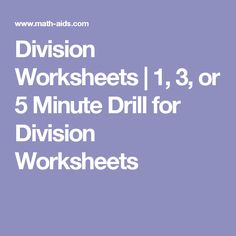 Division Worksheets | 1, 3, or 5 Minute Drill for Division Worksheets