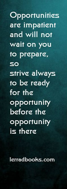 Opportunities does not mean we have to take them though. Some need to pass...live simply, live generously.
