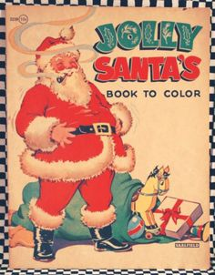 Vintage Jolly Santa coloring book, always received new crayons and a new coloring book for Christmas