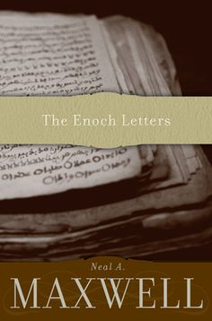 THE ENOCH LETTERS by Neal A. Maxwell. In the tradition of The Screwtape Letters by C.S. Lewis comes this fascinating work of historical fiction, about what it might have been like to live in the Christ-centered city of Enoch. #LDS