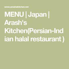 MENU | Japan | Arash's Kitchen(Persian-Indian halal restaurant )