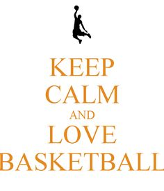 Keep Calm and Love Basketball | KEEP CALM AND LOVE BASKETBALL - KEEP CALM AND CARRY ON Image Generator ...