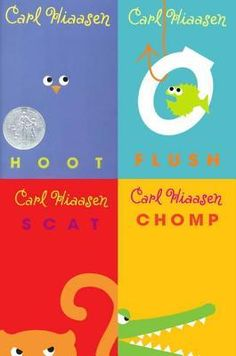 Hoot, Flush, Scat, and Chomp by Carl Hiassen: Loved these books so much!! Carl Hiassen is a hilarious and wonderful writer.