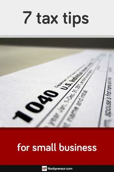 7 Tax Tips for New Small Businesses #taxtime Income tax tips, tax return tips