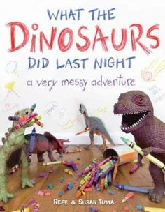 October 21, 2015. Photographs and simple text reveal the mischief toy dinosaurs get into all night long, from knocking over potted plants to painting on walls.