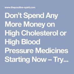 Don't Spend Any More Money on High Cholesterol or High Blood Pressure Medicines Starting Now – Try This Amazing 7-Day Remedy - The Positive Spirit #EczemaFeet