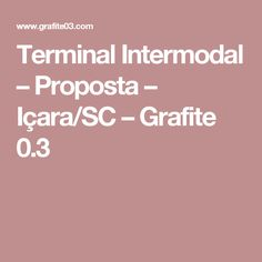 Terminal Intermodal – Proposta – Içara/SC – Grafite 0.3