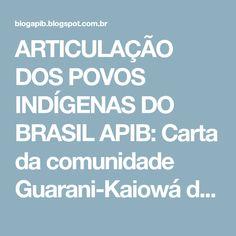 ARTICULAÇÃO DOS POVOS INDÍGENAS DO BRASIL APIB: Carta da comunidade Guarani-Kaiowá de Pyelito Kue/Mbarakay-Iguatemi-MS para o Governo e Justiça do Brasil