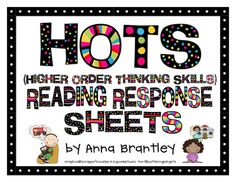 Crazy for First Grade: HOTS (Higher Order Thinking Skills) Reading Response Sheets