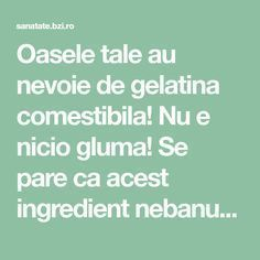 Cu ce combinam gelatina ca sa intareasca oasele - BZI. Arthritis Remedies, Animal Fashion, Metabolism, The Cure, Health Fitness, Healing, Tips, Pandora, Sweets