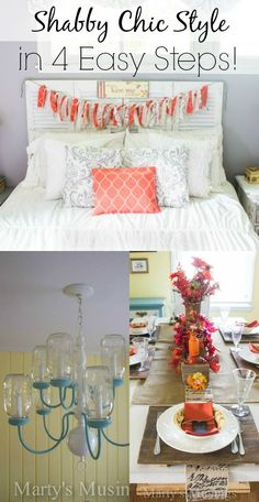 Love the shabby chic style but don't know where to start? Blogger Marty's Musings gives you four easy steps to define and implement this style on a budget.