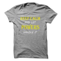 Keep Calm and Let POWERS Handle It TA #name #POWERS #gift #ideas #Popular #Everything #Videos #Shop #Animals #pets #Architecture #Art #Cars #motorcycles #Celebrities #DIY #crafts #Design #Education #Entertainment #Food #drink #Gardening #Geek #Hair #beauty #Health #fitness #History #Holidays #events #Home decor #Humor #Illustrations #posters #Kids #parenting #Men #Outdoors #Photography #Products #Quotes #Science #nature #Sports #Tattoos #Technology #Travel #Weddings #Women