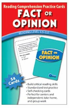 * FACT OR OPINION PRACTICE CARDS by MotivationUSA. $10.99. READING LEVELS 5.0-6.5. * Students will truly understand what they read with the help of these easy-to-use reading comprehension cards! Your students will build critical reading skills by learning to identify facts and opinions from advertisements. * Perfect for center activities, homework and filling down-time between lessons * A great review for testing * Answers on back of cards for easy self-checking * Each pack h...