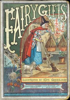 Fairy Gifts by Kathleen Knox and illustrated by Kate Greenaway in 1874. Published by Dutton, New York