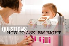 """Questions: How To Ask 'Em Right"" so you can get to know your kids and not just what they know. #parenting #questions #positive"