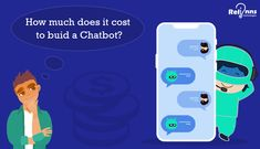 How much does it cost to build a Chatbot? Cost To Build, Computer Science, Entrepreneurship, Investing, Language, Technology, News, Business, Building