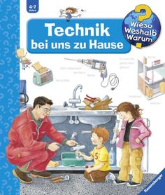 Wieso? Weshalb? Warum? 24: Technik bei uns zu Hause von Ulrike Holzwarth-Raether http://www.amazon.de/dp/3473332534/ref=cm_sw_r_pi_dp_9pxHvb0VW8XNM