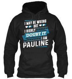 I Highly Doubt It, I'm Pauline ! Black Sweatshirt Front