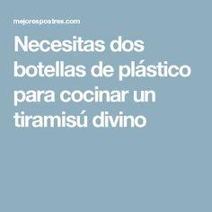 Necesitas dos botellas de plástico para cocinar un tiramisú divino