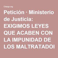 Petición · Ministerio de Justicia: EXIGIMOS LEYES QUE ACABEN CON LA IMPUNIDAD DE LOS MALTRATADORES DE ANIMALES EN ESPAÑA · Change.org