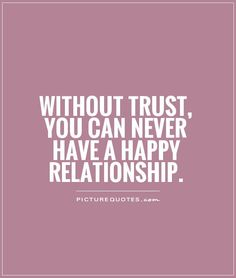 quotes of trust in a relationship - Google Search