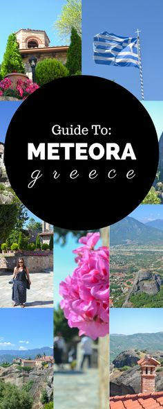 A Mini Guide to Meteora Greece: One of the Most Fascinating Spots I've Ever Been (!!!)