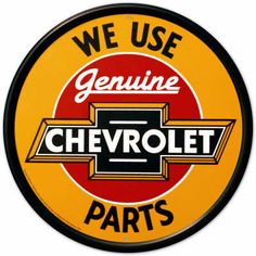 "Chevy Sign ""We Use Genuine Chevrolet Parts"""