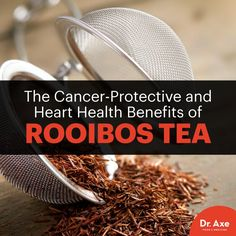 Rooibos tea - Dr. Axe http://www.draxe.com #health #holistic #natural