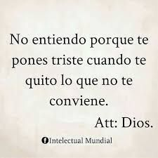 """""""I do not understand why you get sad when I take away what does not suit you"""" Bible Quotes, Me Quotes, God Loves Me, Messages, More Than Words, Spanish Quotes, Quotes About God, Dear God, Christian Quotes"""
