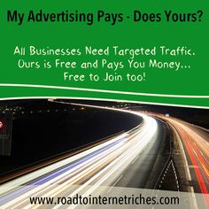 http://www.roadtoiternetriches.com The easiest way to get targeted traffic to your website, business, or opportunity.  For free! And how about making an income at the same time? Watch a few short videos here to find out more....http://www.roadtointernetriches.com