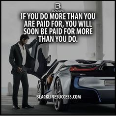 If you do more than you are paid for, you will soon be paid for more than you do quotes #blacklinesuccess #sales #salestraining #entrepreneur #millionairemindset #goals #leadership #ceo #successful #motivation #leader #millionaire #business #hustle #picoftheday #Blackline #success #motivationalquote #joshcampos #inspiration #quotes #mindset #lifequotes #entrepreneurlife #money #ambition BLACKLINESUCCESS.COM