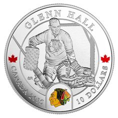 Fine Silver Coin – National Hockey League<sup>®</sup> Goalies: Glenn Hall – Mintage: Pro Hockey, Hockey Goalie, Hockey Teams, Original Six, Hockey Hall Of Fame, Canadian Culture, Canadian Coins, Nhl Logos, Gold And Silver Coins