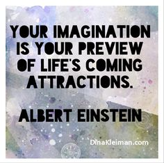 Your imagination is your preview of life's coming attractions  #quote #quoteoftheday #AlbertEinstein  #Einstein