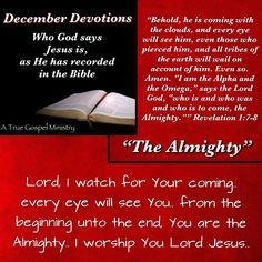 Jesus: The Almighty! Watching for His return.. #atruegospelministry
