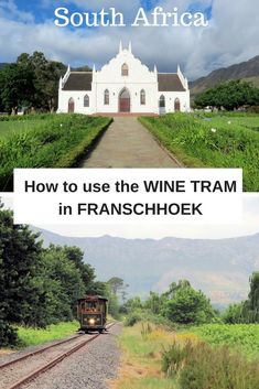 How to use the Franschhoek Wine Tram, the best way to visit wineries in the South African winelands