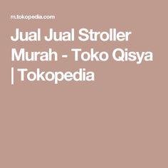Jual Jual Stroller Murah - Toko Qisya | Tokopedia